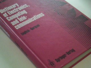 Ferretti, Vittorio: Dictionary of Electronics, Computing and Telecommunications /Wörterbuch der Elektronik, Datentechnik und Telekommunikation English-German /Englisch-Deutsch