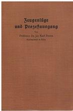 Peters, Karl: Zeugenlüge und Prozeßausgang. Schriften der Akademie für Deutsches Recht Gruppe Strafrecht und Strafverfahren Nr. 7
