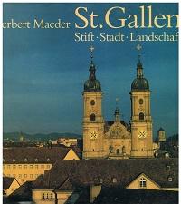 St. Gallen : Stift, Stadt, Landschaft.