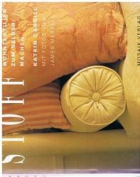 Träume aus Stoff : effektvolle Wohntextilien zum Selbermachen. = The soft furnishing book Mit Fotos von James Merrell. [Übers. aus dem Engl.: Kirsten Spieldiener]