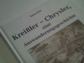 Kreißler - Chrysler, eine Auswanderungsgeschichte = Walter P. Chrysler, his german roots. Schriften zur Bevölkerungsgeschichte der pfälzischen Lande Folge 22 1. Aufl.