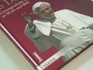 Papst Benedikt in Deutschland - Unvergessliche Begegnungen in Wort und Bild