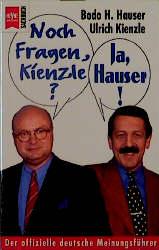 Noch Fragen Kienzle? Ja, Hauser! - Der offizielle deutsche Meinungsführer