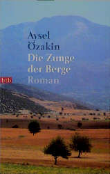 Özakin, Aysel: Die Zunge der Berge Roman
