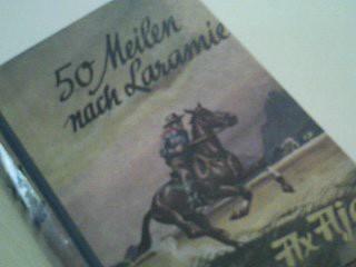 Ajax, Ax: 50 Meilen nach Laramie. Wildwest-Roman (1957)