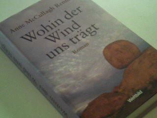 McCullagh Rennie, Anne: Wohin der Wind uns trägt 1. Aufl.