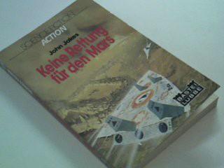 Keine Rettung für den Mars : Bastei 21117 : Science-fiction, action 3404012615 [Ins Dt. übertr. von Klaus Boer], Dt. Erstveröff.