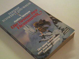 Die Krone der Hexenwelt : Bastei 20056 : Science fiction, fantasy, = Horn crown  340420056X Dt. Erstveröff.