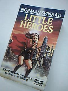 Little heroes eine Rock-Lady von gestern verändert die Zukunft .Bastei 24161 : Science-fiction 3404241614