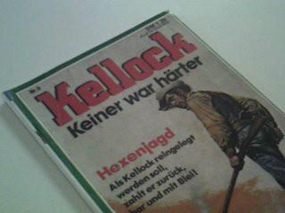 Kellock Nr. 9 Hexenjagd,  Keiner war härter,1977,  Western Marken Roman-Heft