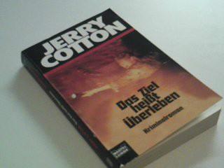 Jerry Cotton Taschenbuch  Das Ziel heisst Überleben