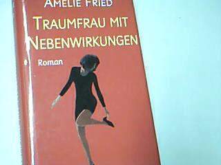 Traumfrau mit Nebenwirkungen . Roman