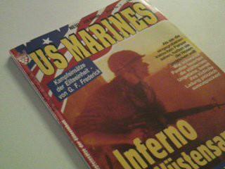 US Marines Nr. 1 Inferno im Wüstensand, Kampfeinsätze der Eliteeinheit. Roman-Heft (Großdruck)