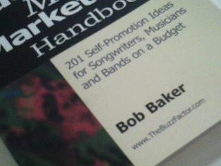 Guerilla Music Marketing Handbook: 201 Self-Promotion Ideas for Songwriters, Musicians and Bands on a Budget