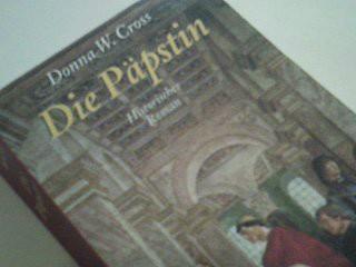 Die Päpstin : historischer Roman. = Pope Joan  ; 3828970907 Donna W. Cross. Aus dem Amerikan. von Wolfgang Neuhaus