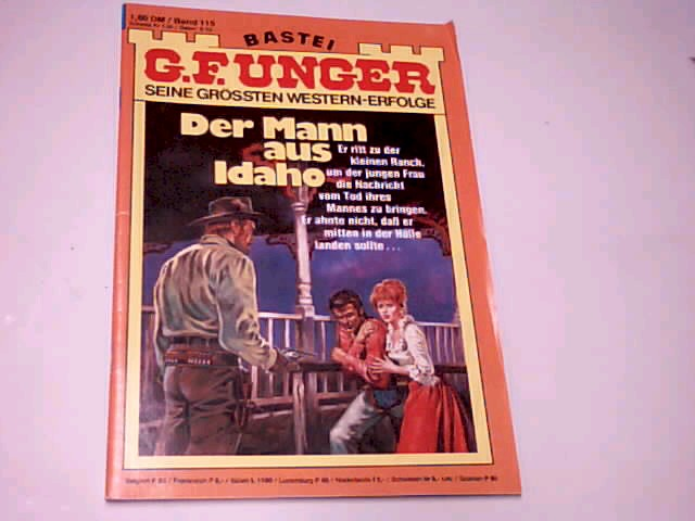 G. F. Unger Seine grössten Western-Erfolge Band 115 Der Mann aus Idaho Bastei Western Roman-Heft