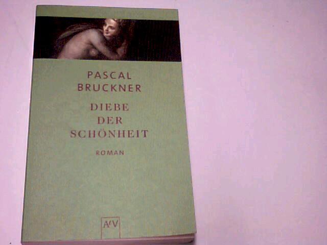 Diebe der Schönheit : Roman. Aufbau-Taschenbücher 1758. 3746615984 4. Aufl.