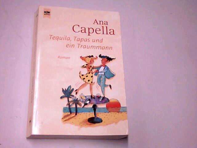 Tequila, Tapas und ein Traummann : Roman.  Heyne ; Nr. 12280 .