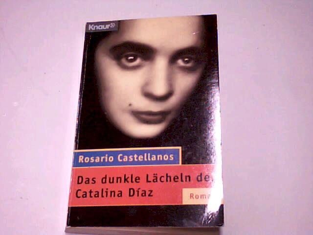 Das dunkle Lächeln der Catalina Díaz : Roman. Knaur 65091. = Oficio de tinieblas ,  3426650916 Vollst. Taschenbuchausg.