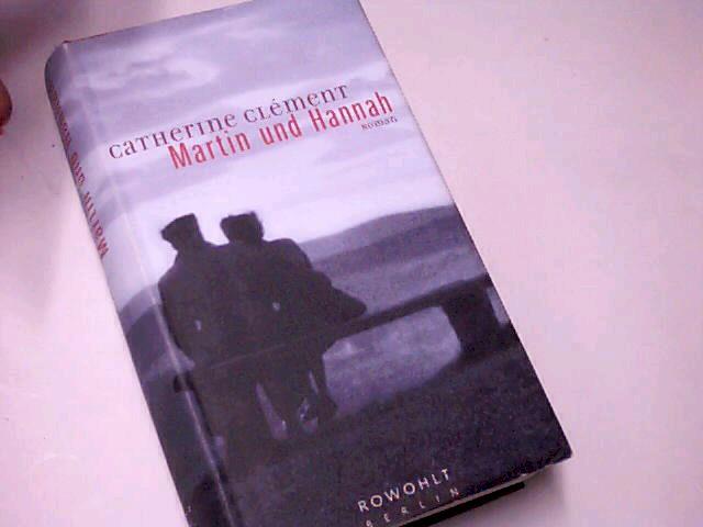 Martin und Hannah : Roman. Aus dem Franz. von Doris Heinemann 1. Aufl.