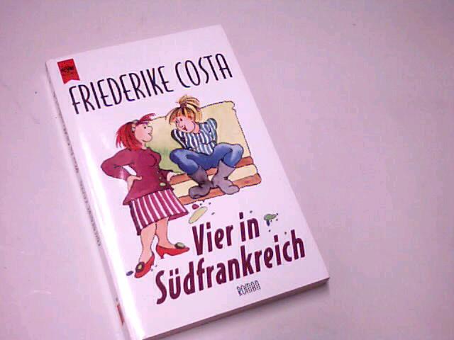 Vier in Südfrankreich : Roman. Heyne allgemeine Reihe Nr. 9579. 3453088964 Orig.-Ausg.