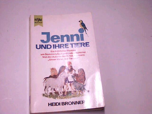 Bronner, Heidi: Jenni und ihre Tiere : Roman. Heyne-Bücher Nr. 563.