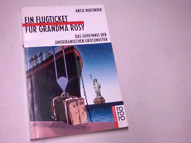 Ein Flugticket für Grandma Rosy : das Geheimnis der amerikanischen Grossmutter. Rororo-Rotfuchs 771. 3499207710