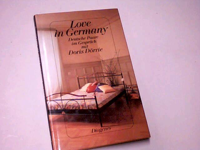Love in Germany : deutsche Paare im Gespräch mit Doris Dörrie. 3257019262
