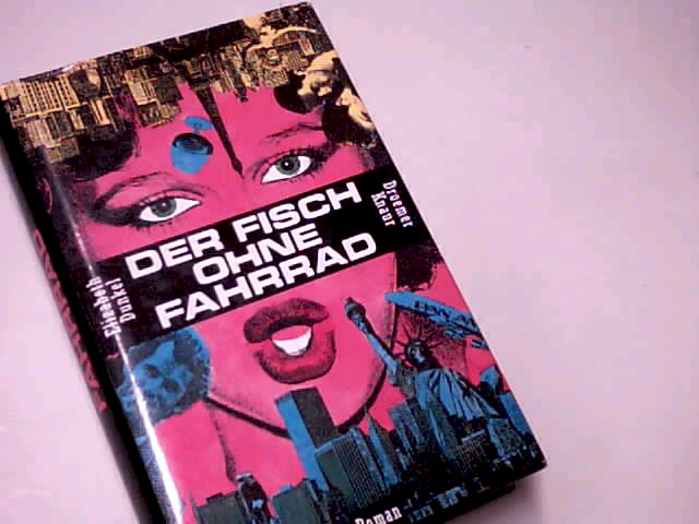 DUNKEL, ELIZABETH: Der Fisch ohne Fahrrad : Roman.