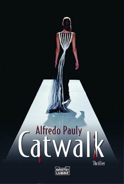 Catwalk Thriller 1., Aufl.