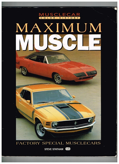 Maximum Muscle: Factory Special Musclecars (Muscle Car Color History)