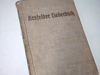 Krefeld Liederbuch - Mönkemeyer, Helmut: Krefelder Liederbuch : Liederblätter d. Krefelder Volksmusikschule zum Singen u. Spielen auf Blockflöten, Gamben, Lauten u. a. Instrumenten. Gesamtausgabe (1936)