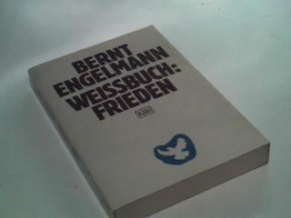 ENGELMANN, BERNT: Weissbuch: Frieden ; 3462015141
