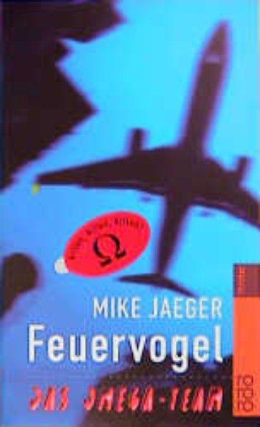 Feuervogel Das Omega-Team. Ein Action-Thriller von Peter Schmidt, rororo 43357 , 9783499433573
