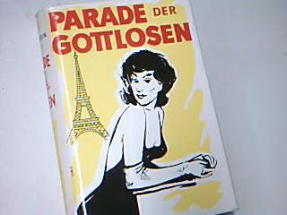 Parade der Gottlosen : Roman. = La parade des impies