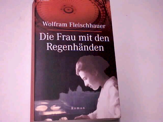 Die Frau mit den Regenhänden : Roman. Knaur 61727. 3426617277 Vollst. Taschenbuchausg.