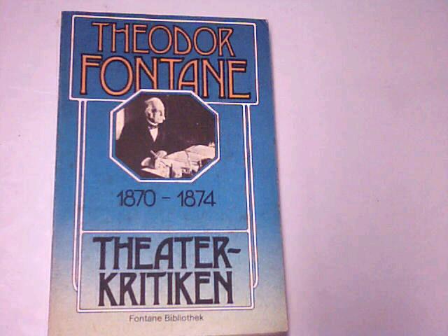 Fontane Bibliothek Theaterkritiken I. 1870 - 1874. Ullstein 4537.; 3548045375.