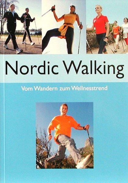 Nordic Walking Vom Wandern zum Wellnesstrend ; 9783625103653