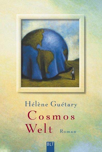 Guetary, Helene: Cosmos Welt. Roman BLT 92771 ;9783404922710 1., Aufl.