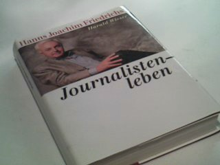 Journalistenleben. Mit Harald Wieser Ungekürzte Buchgemeinschafts-Lizenzausg.