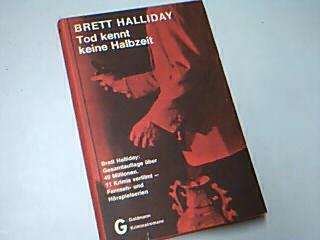 HALLIDAY, BRETT: Tod kennt keine Halbzeit : Kriminalroman. Goldmann-Kriminalromane K 795 = Fourth down to death ;  3442257956