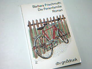 Die Ferienfamilie : Roman. dtv 2570 : Grossdruck 3423025700 Ungekürzte Ausg.