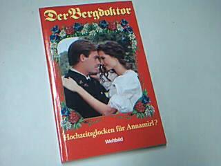 Der Bergdoktor Hochzeitsglocken für Annamirl ?