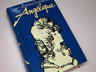 Unbezähmbare Angélique : Roman. = Indomptable Angélique [Aus d. Franz. übertr. von Günther Vulpius]