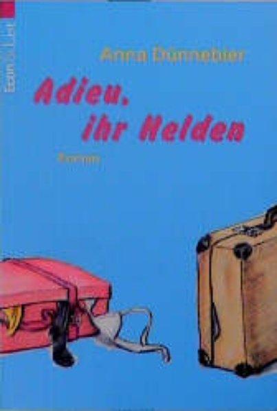 DÜNNEBIER, ANNA: Adieu, ihr Helden, Econ 27518,  Zwölf Männer hat das Jahr: Freche Bücher für schlaue Frauen  ;  9783612275189