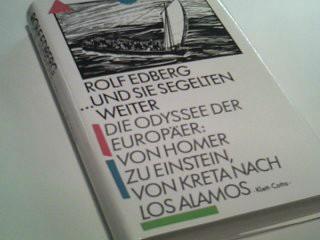 ...Und sie segelten weiter. Die Odyssee der Europäer: von Homer zu Einstein, von Kreta nach Los Alamos. 3608931015