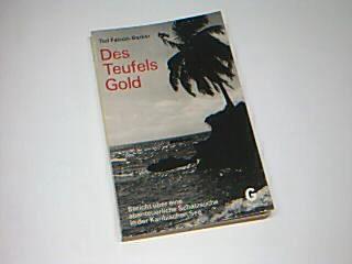 Des Teufels Gold : Bericht über e. abenteuerl. Schatzsuche in d. Karib. See.  Goldmanns gelbe Taschenbücher Bd. 2977; 3442029775, = Devil
