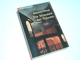 Die Stimmen der Träume : Roman. = Eccentric neighbourhoods , Club-Taschenbuch Ungekürzte Lizenzausg.