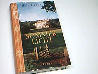 Sommerlicht : Roman. = Facing the light Ungekürzte Lizenzausg.