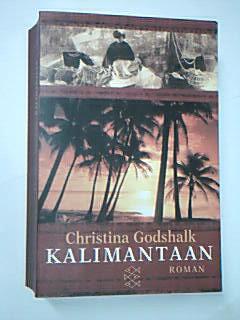 Kalimantaan : Roman.  Fischer 14887 ; 3596148871 Aus dem Amerikan. von Astrid Arz und Hans M. Herzog,